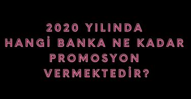 2020 Yılında Hangi Banka Ne Kadar Promosyon Vermektedir?